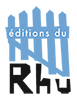 ÉDITIONS DU RHU