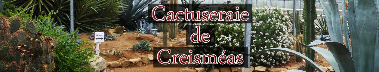 La Cactuseraie de Creismeas