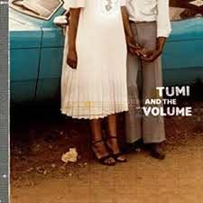 Tumi & The Volume